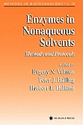 Methods in Biotechnology #15: Enzymes in Nonaqueous Solvents: Methods and Protocols