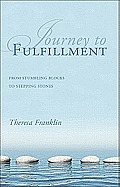 Journey to Fulfillment: From Stumbling Blocks to Stepping Stones
