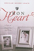 Iron Heart: A Story of Perseverance After Polio