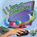 I Use a Mouse (My First Science Library 1-2)