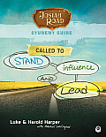 Josiah Road Student Guide: Called to Stand, Influence, and Lead