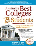 Americas Best Colleges for B Students A College Guide for Students Without Straight As