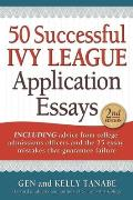 50 Successful Ivy League Application Essays 2nd Edition