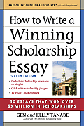 How to Write a Winning Scholarship Essay: Including 30 Essays That Won Over $3 Million in Scholarships Cover