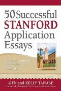 50 Successful Stanford Application Essays Get Into Stanford & Other Top Colleges