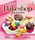 Taste of Home Bake Shop Favorites: 383 Reader Recipes You'll Love!