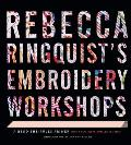 Rebecca Ringquists Embroidery Workshops A Bend The Rules Primer