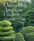 Outstanding American Gardens: A Celebration: 25 Years of the Garden Conservancy