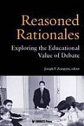Reasoned Rationales: Exploring the Educational Value of Debate