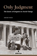 Only Judgment: The Limits of Litigation in Social Change