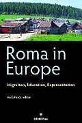 Roma in Europe: Migration, Education, Representation