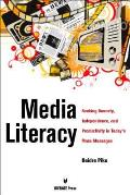 Media Literacy: Seeking Honesty, Independence, and Productivity in Today's Mass Messages