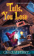 Tails, You Lose (Witch City Mystery)