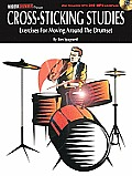 Cross-Sticking Studies: Exercises for Moving Around the Drumset