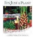 It's Just a Plant: A Children's...