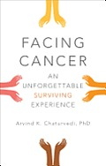 Facing Cancer: An Unforgettable Surviving Experience