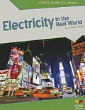 Electricity in the Real World (Science in the Real World)