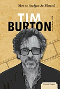 How to Analyze the Films of Tim Burton