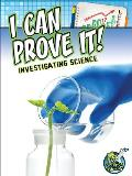 I Can Prove It! Investigating Science (My Science Library, 4-5)