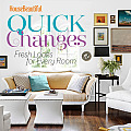 House Beautiful Quick Changes: Fresh Looks for Every Room