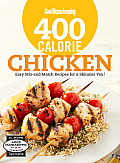 400 Calorie Chicken: Easy Mix-And-Match Recipes for a Skinnier You! (Good Housekeeping Cookbooks)