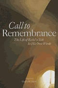 Call to Remembrance The Life of Bahaullah in His Own Words