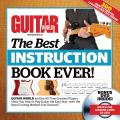 Guitar World Presents the Best Instruction Book Ever! [With DVD]