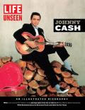 Life Unseen: Johnny Cash: An Illustrated Biography