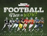 Football Then to Wow! (Sports Illustrated Kids)