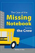 The Case of the Missing Notebook: Featuring the Crew