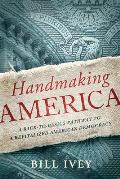 Handmaking America: A Back-To-Basics Pathway to a Revitalized American Democracy Cover