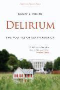 Delirium: The Politics of Sex in America