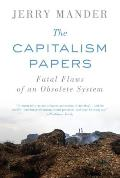 Capitalism Papers Fatal Flaws of an Obsolete System