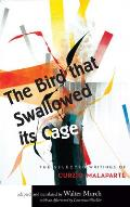 The Bird That Swallowed Its Cage: Selected Works of Curzio Malaparte