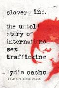 Slavery Inc The Untold Story of International Sex Trafficking
