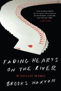 Fading Hearts On The River An Improbable Story Of Texas Holdem