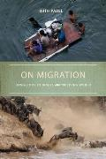 On Migration: Dangerous Journeys and the Living World