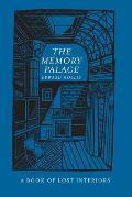 The Memory Palace: A Book of Lost Interiors
