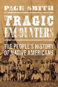 Tragic Encounter: A People's History of Native Americans