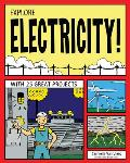 Explore Electricity! (Explore Your World)