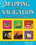 Mapping and Navigation: Explore the History and Science of Finding Your Way (Build It Yourself)
