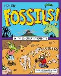 Explore Fossils!: With 25 Great Projects (Explore Your World)