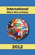 International Who's Who in Poetry 2012 Vol. 1
