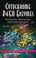 Cytochrome P450 Enzymes: Biochemistry, Pharmacology and Health Implications