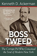 Boss Tweed: The Corrupt Pol Who...
