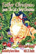 Father Christmas: Spam The Cat's First Christmas by Elizabeth Ann Scarborough