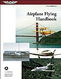 Airplane Flying Handbook: Faa-H-8083-3a ((Rev)13 Edition)