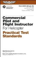 Commercial Pilot and Flight Instructor for Helicopter Practical Test Standards: FAA-S-8081-16b/FAA-S-8081-7b (Practical Test Standards)