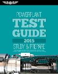 Powerplant Test Guide 2015 The Fast Track to Study for & Pass the Aviation Maintenance Technician Knowledge Exam