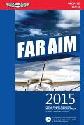 Far/Aim 2015: Federal Aviation Regulations/Aeronautical Information Manual (Far/Aim)